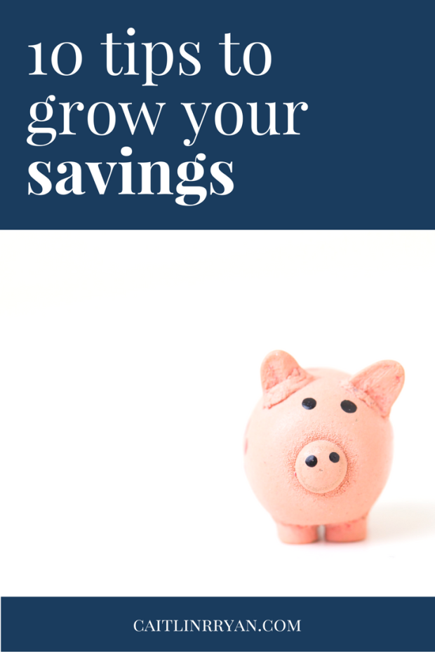 10 tips to grow your savings