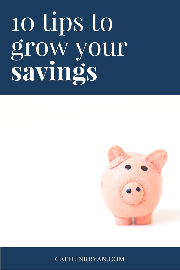 10 tips to grow your savings
