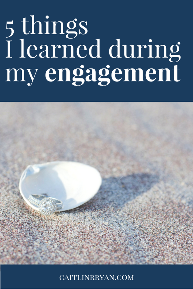 5 things I learned during my engagement