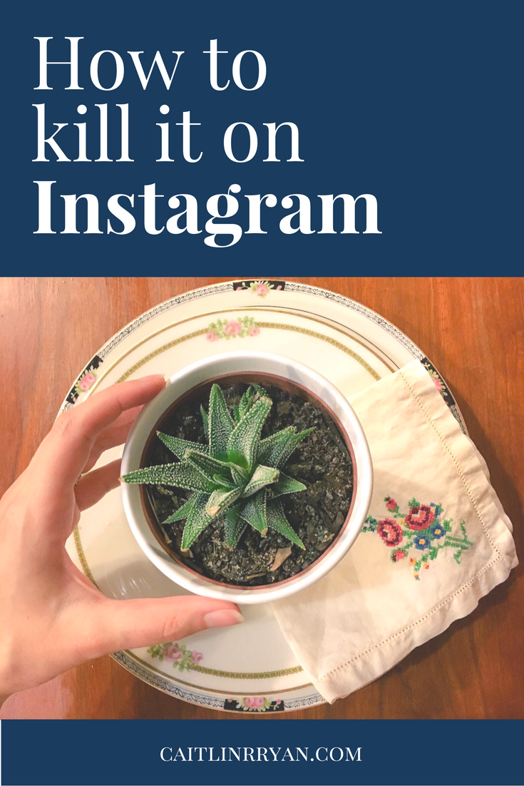 How to kill it on Instagram