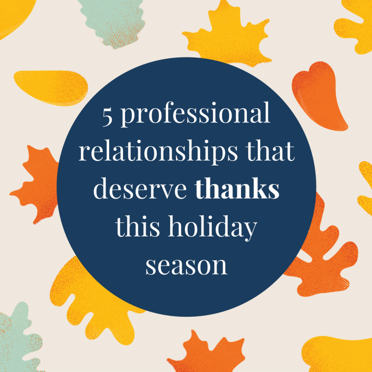 5 professional relationships that deserve thanks this holiday season